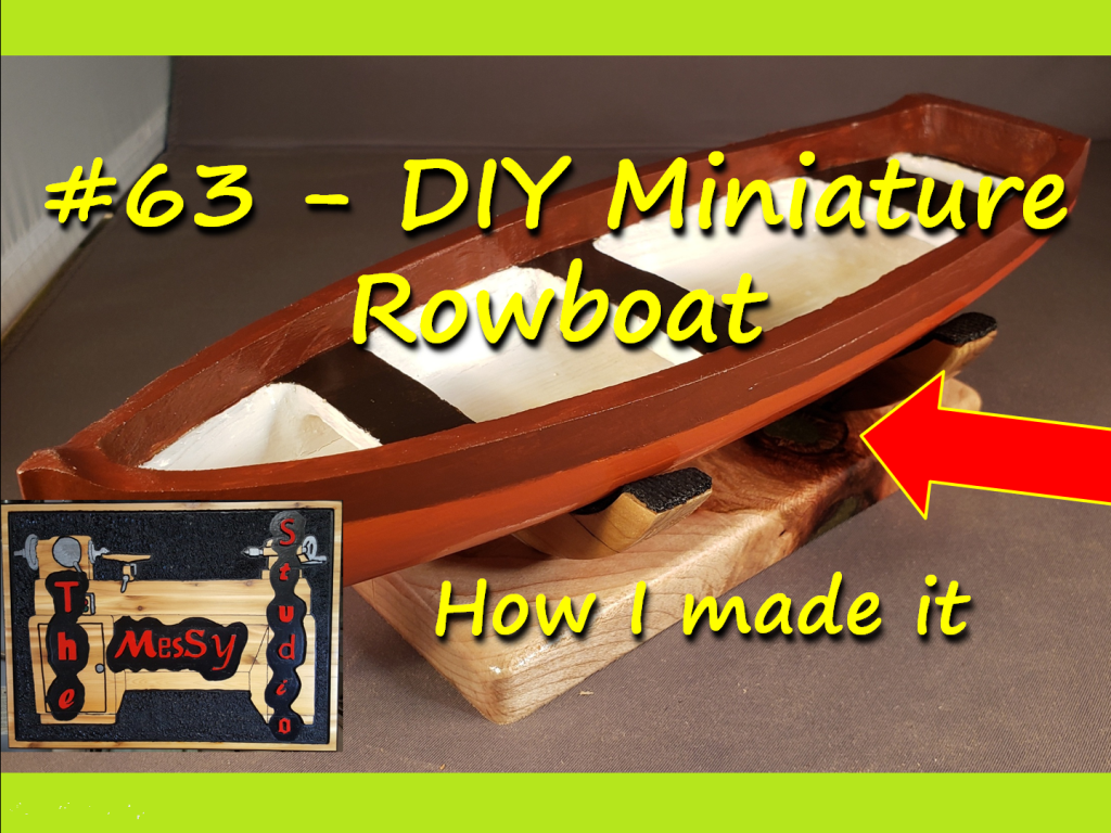 #63 – DIY Miniature Rowboat – How I made it