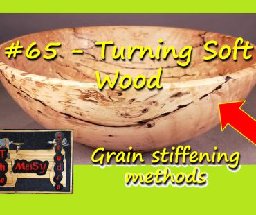 #65 – Turning Soft Wood – Grain stiffening methods