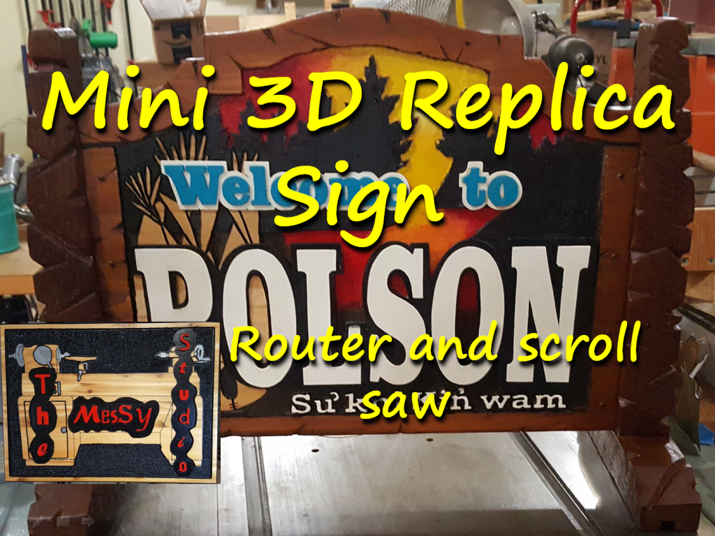 Small Scale 3D Sign Replica – Freehand Router Carving and Scroll Sawing