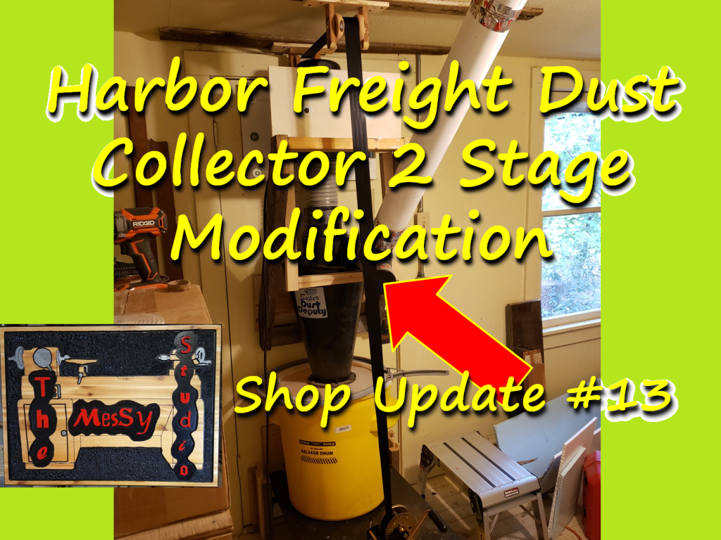 Shop Update #13 — Harbor Freight Dust Collector 2 Stage Modification