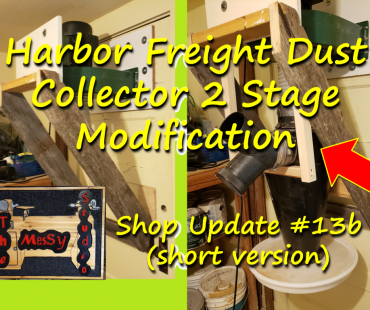 Shop Update #13b — Harbor Freight Dust Collector 2 Stage Modification (Short version)