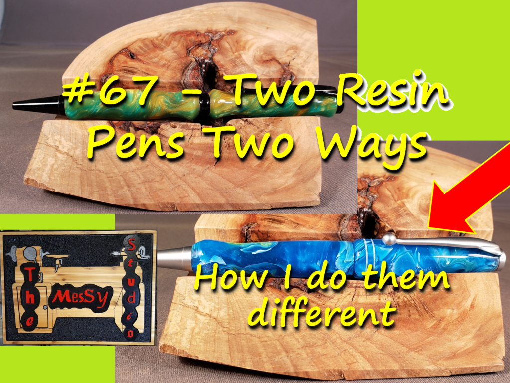 #67 – Two Resin Pens Two Ways – How I do them different