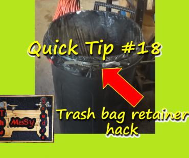 Quick Tip #18 – Trash bag retainer hack