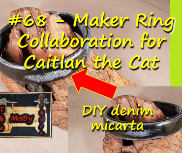 #68 – Maker Ring Collaboration for Caitlan the Cat – DIY denim micarta