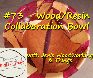 #73 – Wood/Resin Collab Bowl – with Jen's Woodworking & Things