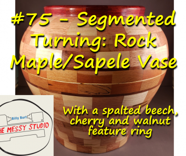 Segmented Turning: Rock Maple/Sapele Vase – With a spalted beech, cherry and walnut feature ring