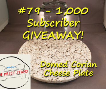 1,000 Subscriber GIVEAWAY! – Domed Corian Cheese Plate