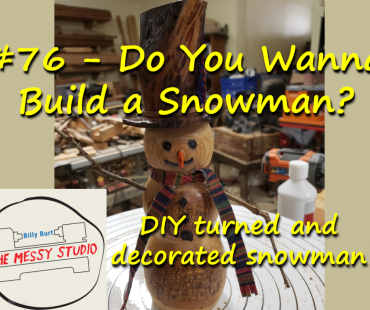 Do You Wanna Build a Snowman? – DIY turned and decorated snowman