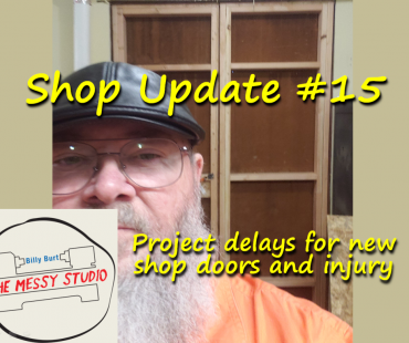 Shop Update #15 — Project delays for new shop doors and injury