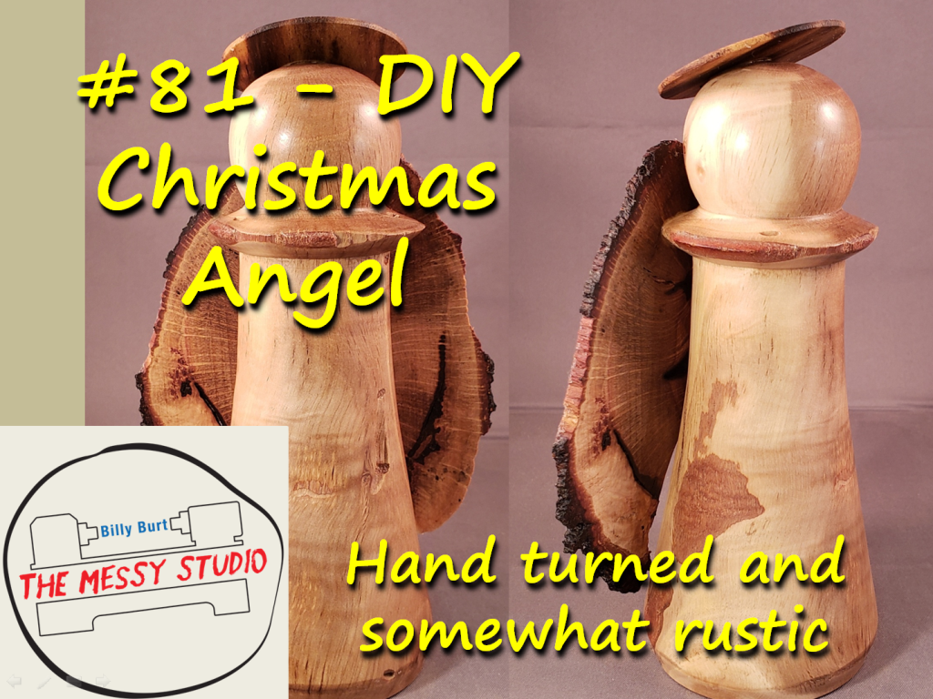 DIY Christmas Angel – Hand turned and somewhat rustic