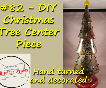 DIY Christmas Tree Center Piece – Hand turned and decorated