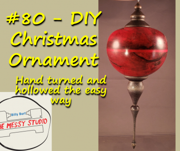 DIY Christmas Ornament – Hand turned and hollowed the easy way