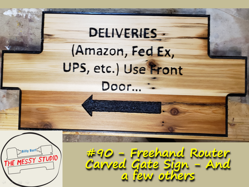 Freehand Router Carved Gate Sign – And a few others