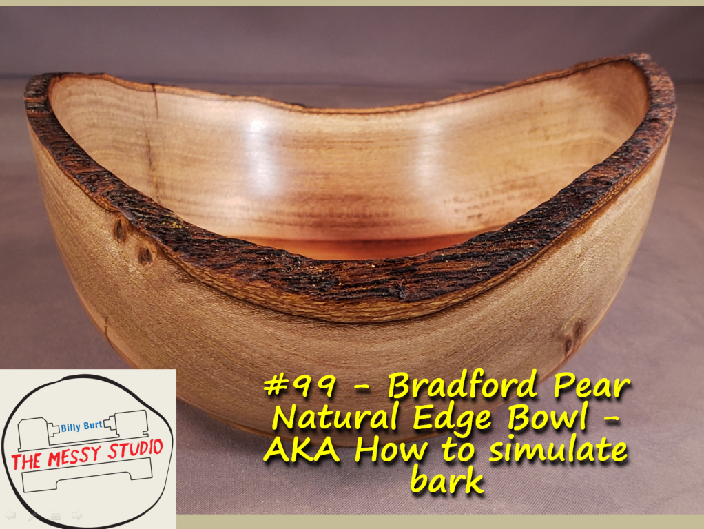 Bradford Pear Natural Edge Bowl – AKA How to simulate bark