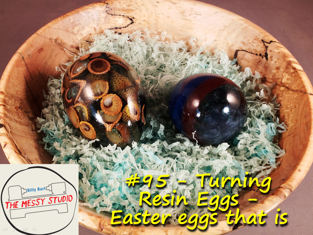 Turning Resin Eggs – Easter eggs that is