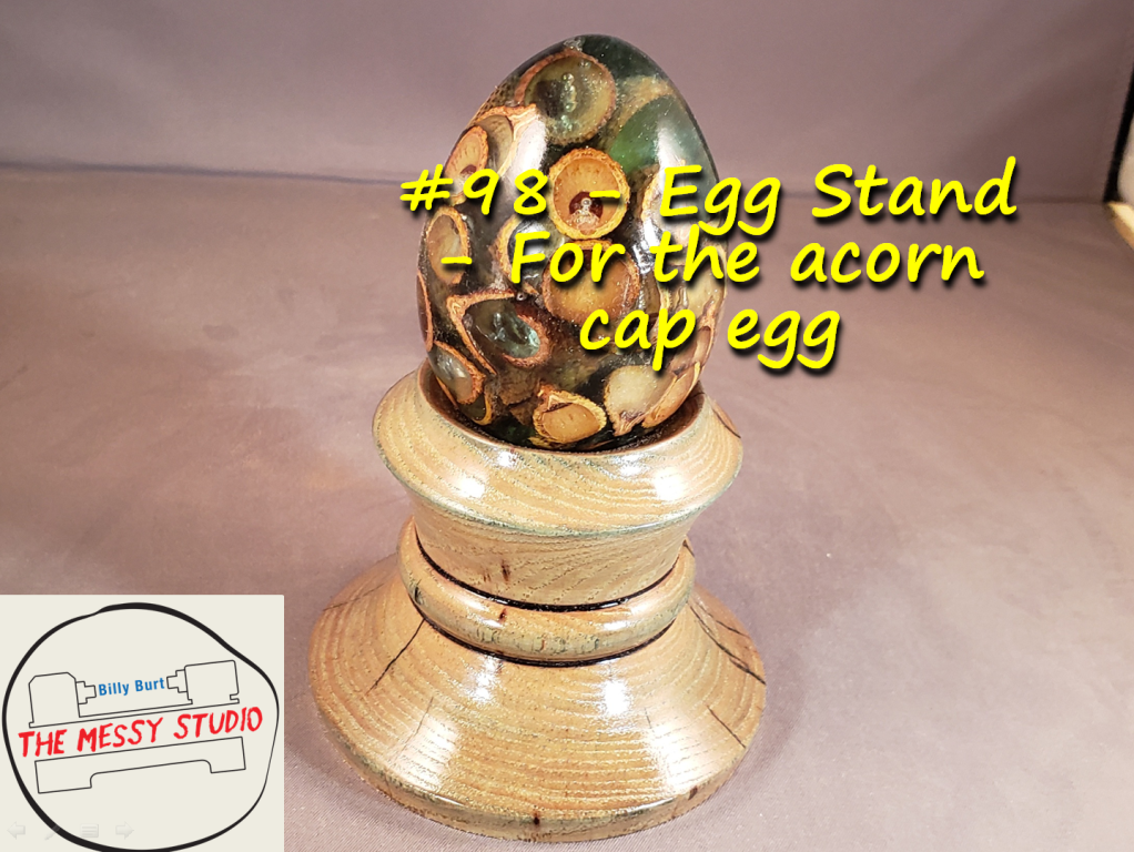 Egg Stand – For the acorn cap egg