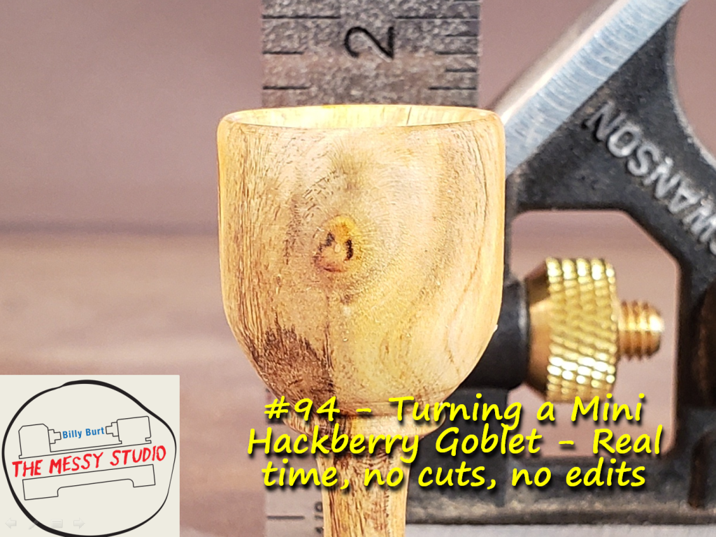 Turning a Mini Hackberry Goblet – Real time, no cuts, no edits