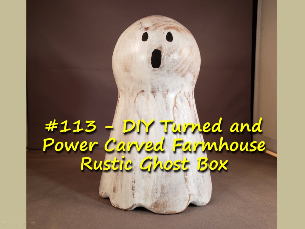 DIY Turned and Power Carved Farmhouse Rustic Ghost Box