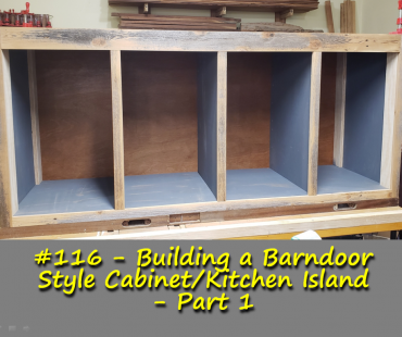 Building a Barndoor Cabinet/Kitchen Island – Part 1