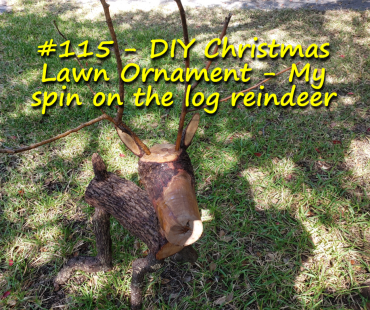 DIY Christmas Lawn Ornament – My spin on the log reindeer
