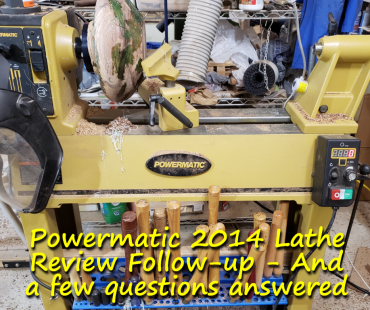 Powermatic 2014 Lathe Review Follow-up – And a few questions answered