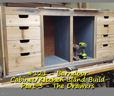 Barndoor Cabinet/Kitchen Island Build Part 3 – The Drawers