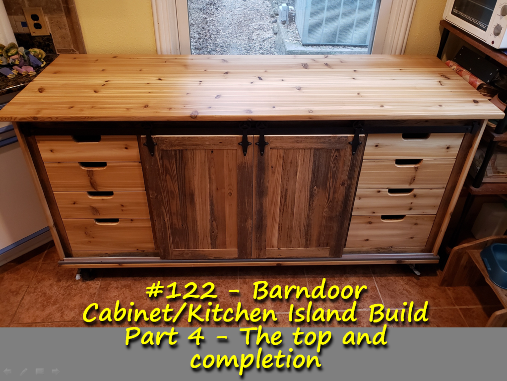 Barndoor Cabinet/Kitchen Island Build Part 4 – The top and completion