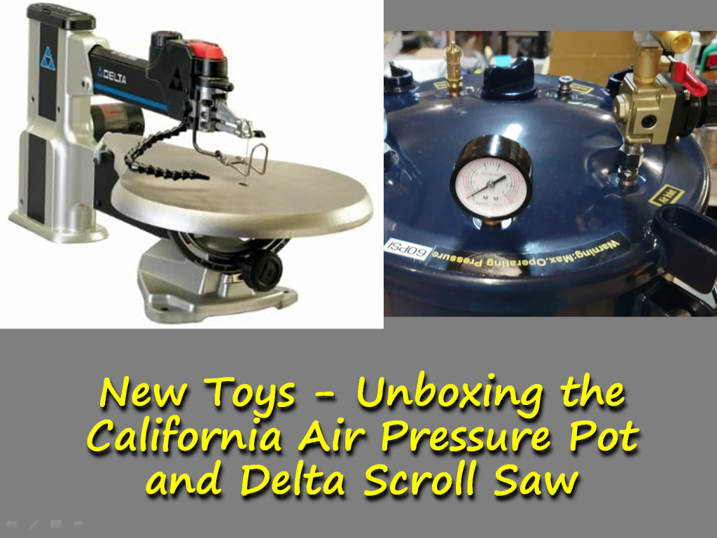 New Shop Toys – Unboxing the California Air Pressure Pot and Delta Scroll Saw