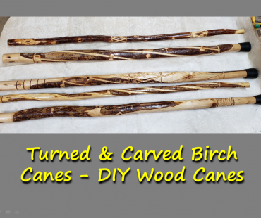Turned & Carved Birch Canes – DIY Wood Canes