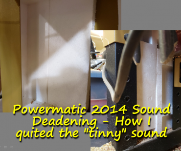 "Powermatic 2014 Sound Deadening – How I quieted the ""tinny"" sound"