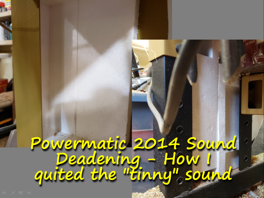 """Powermatic 2014 Sound Deadening – How I quieted the """"tinny"""" sound"""
