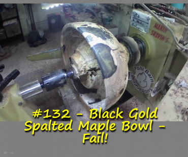 Black Gold Spalted Maple Bowl – Fail!
