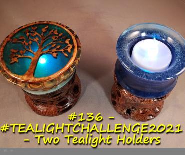 TEALIGHTCHALLENGE2021 – Two Tealight Holders