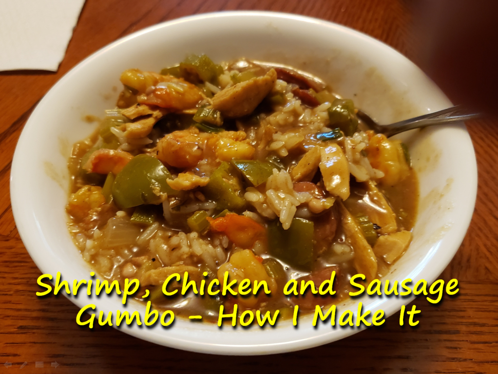 Shrimp, Chicken and Sausage Gumbo – How I Make It